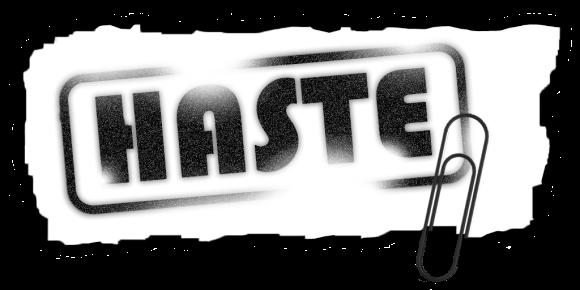 [HASTE]